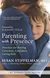 Image of Parenting with Presence: Practices for Raising Conscious, Confident, Caring Kids (An Eckhart Tolle Edition)