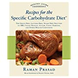 Recipes for the Specific Carbohydrate Diet: The Grain-Free, Lactose-Free, Sugar-Free Solution to IBD, Celiac Disease, Autism, Cystic Fibrosis, and Other Health Conditionsby Raman Prasad
