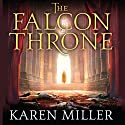 The Falcon Throne: Book One of the Tarnished Crown Audiobook by Karen Miller Narrated by Gildart Jackson
