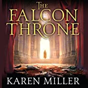 The Falcon Throne: Book One of the Tarnished Crown | Karen Miller