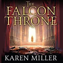The Falcon Throne: Book One of the Tarnished Crown (       UNABRIDGED) by Karen Miller Narrated by Gildart Jackson