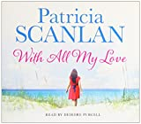 Patricia Scanlan With All My Love