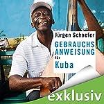 Gebrauchsanweisung für Kuba | Jürgen Schaefer