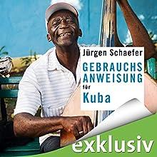 Gebrauchsanweisung für Kuba Hörbuch von Jürgen Schaefer Gesprochen von: Rolf Berg