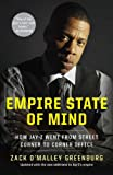 img - for Empire State of Mind: How Jay-Z Went from Street Corner to Corner Office book / textbook / text book