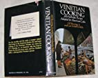 Venetian cooking; 200 authentic recipes from…