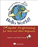 img - for Hello World!: Computer Programming for Kids and Other Beginners book / textbook / text book