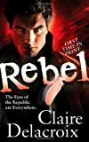 Rebel (0765359510) by Delacroix, Claire
