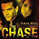 The Chase: A Novel Audiobook by DiAnn Mills Narrated by Laurel Merlington