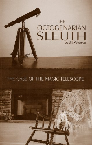 The Case Of The Magic Telescope (The Octogenarian Sleuth Book 1)