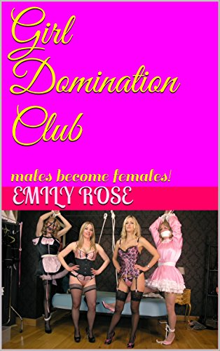 Girl Domination Club: males become females! (English Edition)