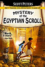 MYSTERY OF THE EGYPTIAN SCROLL: Adventure Books For Kids Ages 9-12 (Zet Mystery Case)
