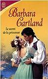 echange, troc Barbara Cartland - Le secret de la princesse