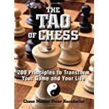 The Tao of Chess: 200 Principles to Transform Your Game and Your Lifeby Peter Kurdorfer
