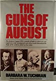 Guns Of August: The Drama of August 1914, a month of battle in which war was waged on a scale unsurpassed and whose results determined the shape of the world in which we live today [Illustrated] (0517385740) by Barbara Tuchman