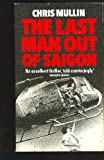 Last Man Out of Saigon (0552132594) by Chris Mullin