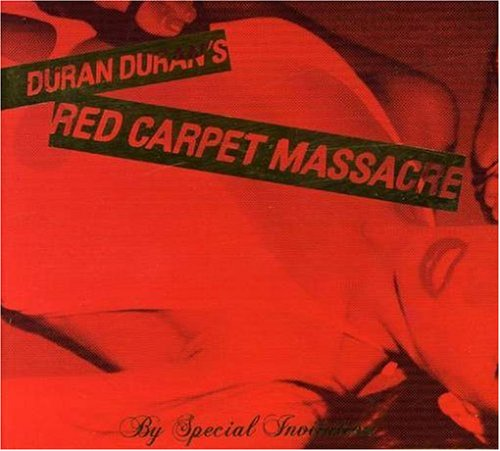 Duran Duran - Red Carpet Massacre/Deluxe - Zortam Music