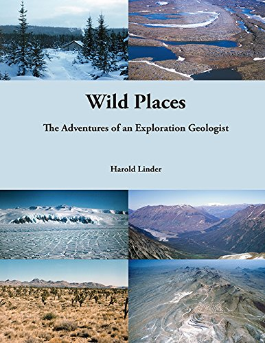 Wild Places: The Adventures of an Exploration Geologist PDF