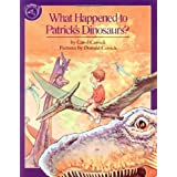 What Happened to Patrick's Dinosaurs?by Carol Carrick