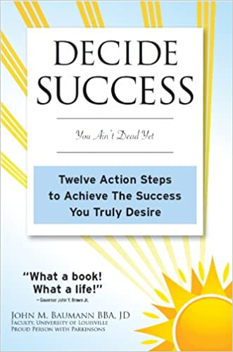 DECIDE SUCCESS: You Ain't Dead Yet