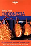 img - for Lonely Planet World Food Indonesia (Lonely Planet World Food Guides) by Patrick Witton (2002-02-03) book / textbook / text book