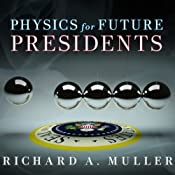 Physics for Future Presidents: The Science Behind the Headlines | [Richard A. Muller]