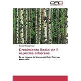 Crecimiento Radial de 2 especies arbóreas: En un bosque de Varzea del Bajo Orinoco, Venezuela