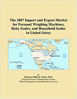 The 2007 Import and Export Market for Personal Weighing Machines, Baby Scales, and Household Scales in United States available at Amazon for Rs.9154