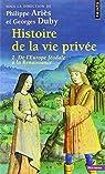 Histoire de la vie privée. Tome II. De l'Europe féodale à la Renaissance par Ariès