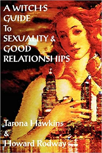 Witch's Guide to Sexuality & Good Relationships written by Tarona Hawkins