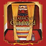 Classics of Childhood, Volume 2: Classic Stories and Tales Read by Celebrities |  Blackstone Audiobooks
