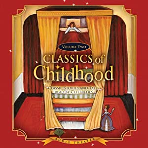 Classics of Childhood, Volume 2 Audiobook