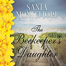 The Beekeeper's Daughter (       UNABRIDGED) by Santa Montefiore Narrated by Lucinda Clare