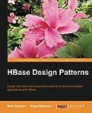 img - for HBase Design Patterns by Kerzner, Mark, Maniyam, Sujee (2014) Paperback book / textbook / text book