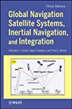 Mohinder S. Grewal Global Navigation Satellite Systems, Inertial Navigation, and Integration