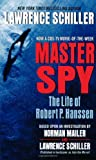 img - for Master Spy: The Life of Robert P. Hanssen book / textbook / text book