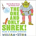 The One and Only SHREK! Plus 5 Other Stories (       UNABRIDGED) by William Steig Narrated by Meryl Streep, Stanley Tucci