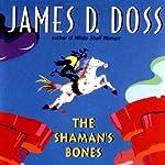 The Shaman's Bones: A Shaman Mystery | James D. Doss