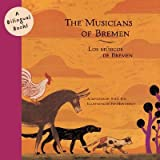 img - for The Musicians of Bremen/Los Musicos de Bremen   [SPA-MUSICIANS OF BREMEN/LOS MU] [Spanish Edition] [Paperback] book / textbook / text book