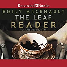 The Leaf Reader | Livre audio Auteur(s) : Emily Arsenault Narrateur(s) : Lori Gardner