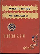 What's Inside of Animals? by Herbert Spencer…