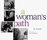 img - for A Woman's Path 1st edition by Jo Geise (1998) Hardcover book / textbook / text book