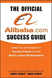 img - for The Official Alibaba.com Success Guide: Insider Tips and Strategies for Sourcing Products from the World's Largest B2B Marketplace book / textbook / text book