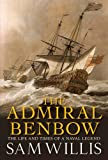 The Admiral Benbow: The Life and Times of a Naval Legend (Hearts of Oak Trilogy Vol.2)