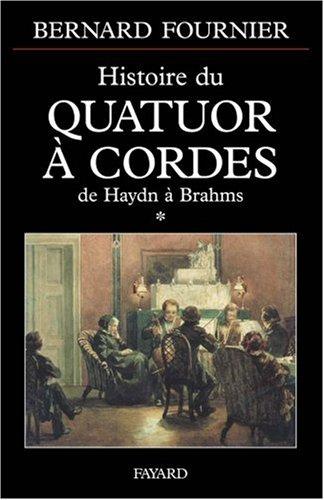 L'Histoire du quatuor à cordes - De Haydn à Brahms, tome  1