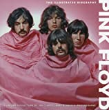 img - for Pink Floyd: The Illustrated Biography book / textbook / text book