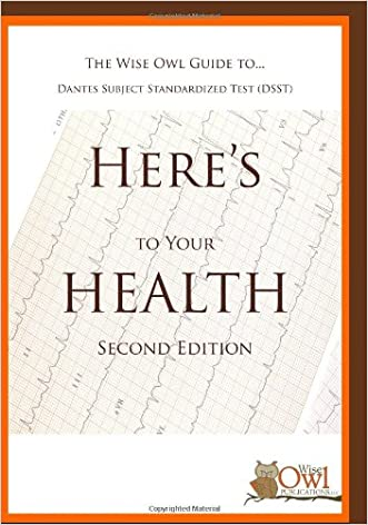 The Wise Owl Guide To... Dantes Subject Standardized Test (DSST) Here's To Your Health (Second Edition)