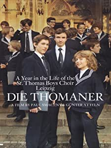 Die Thomaner - A Year in the Life of the St. Thomas Boys Choir Leipzig