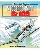 Messerschmitt Me 109: Aircraft and Legend (Foulis Aviation Book)