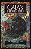 img - for Gaia's Hidden Life: The Unseen Intelligence of Nature book / textbook / text book